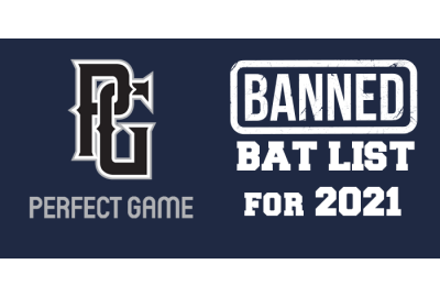 Banned Bats for 2021 Perfect Game Tournaments
