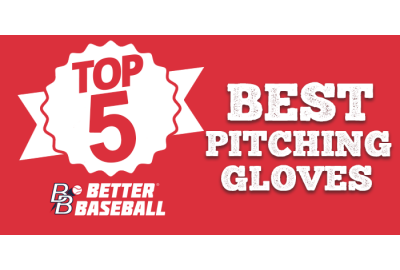 Top 5 Pitching Gloves for 2021